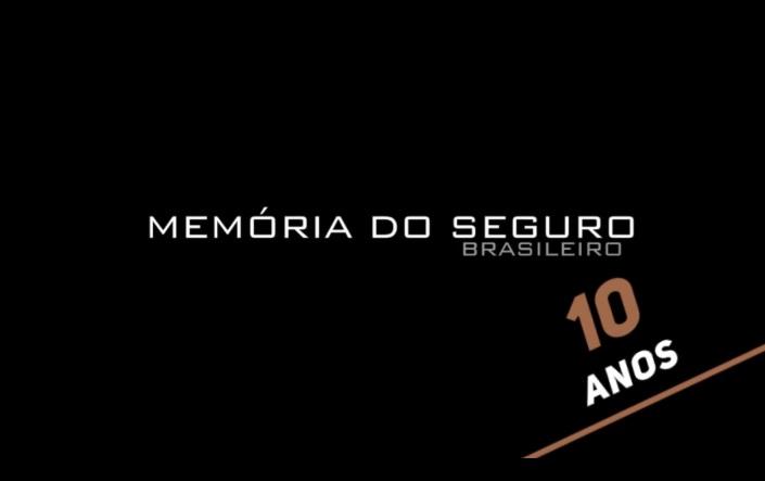Memória do Seguro Brasileiro 10 anos