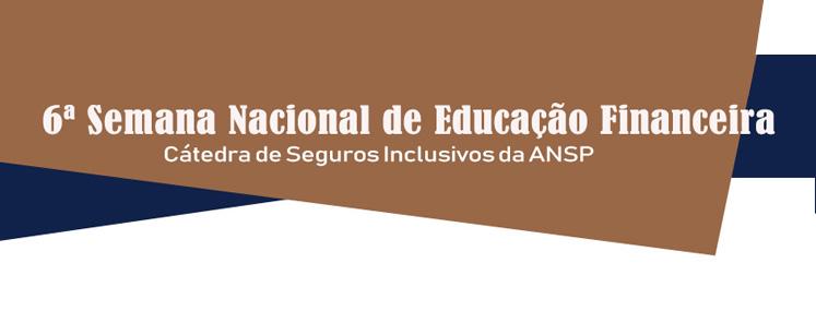 Cátedra de Seguros Inclusivos da ANSP realiza evento na  6ª Semana de Educação Financeira