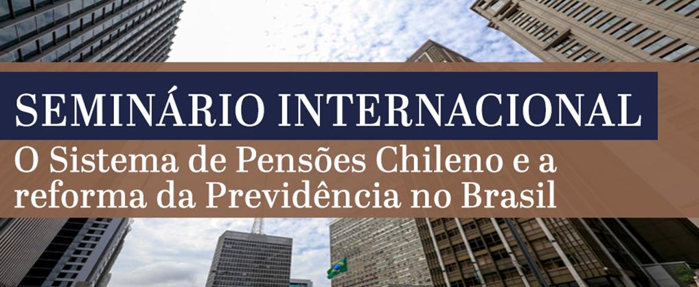 ANSP realizará Seminário Internacional para discutir o Sistema de Pensões Chileno e a Reforma da Previdência no Brasil